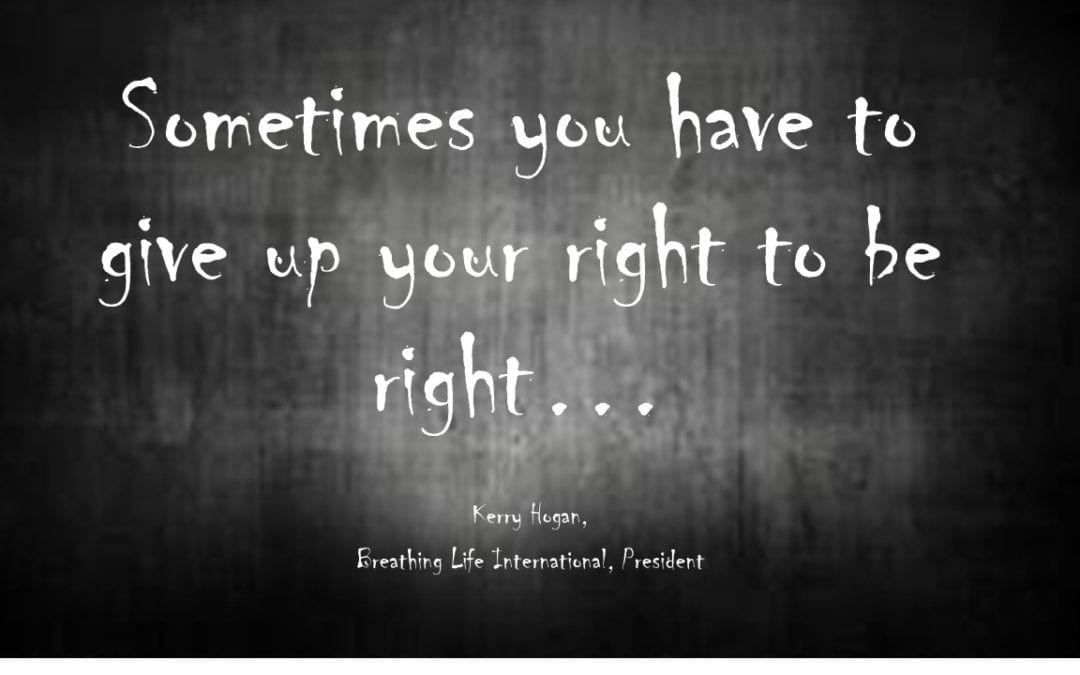 Can You Give Up Your Right to be Right??